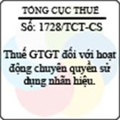 Công văn 1728/TCT-CS