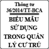 Thông tư 36/2014/TT-BCA quy định về biểu mẫu sử dụng trong đăng ký, quản lý cư trú