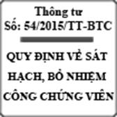 Thông tư quy định về sát hạch, bổ nhiệm công chứng viên số 54/2015/TT-BTC
