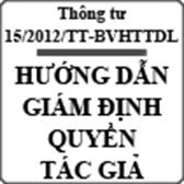 Thông tư hướng dẫn hoạt động giám định quyền tác giả số 15/2012/TT-BVHTTDL