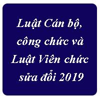 Luật Cán bộ, công chức và Luật Viên chức sửa đổi 2019