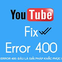 Sửa lỗi máy chủ 400 YouTube