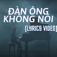 Lời bài hát Đàn ông không nói - Phan Mạnh Quỳnh x Karik