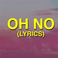 Lời bài hát Oh no oh no Capone