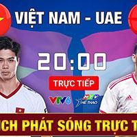 Lịch phát sóng trực tiếp Việt Nam vs UAE
