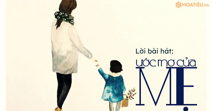 Lời bài hát Ước mơ của mẹ - Mẹ cũng quên dần quên